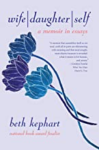 Wife | Daughter | Self: A Memoir in Essays