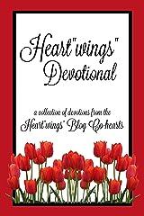 """Heart""""wings"""" Devotional (Heart""""wings"""" Devotionals Book 1) Kindle Edition"""