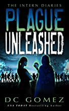 Plague Unleashed (The Intern Diaries Book 2)