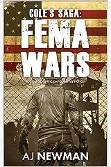 Cole's Saga: FEMA WARS: Post Apocalyptic EMP Survival Fiction Kindle Edition