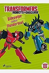 Transformers - Robots in Disguise - Sideswipe versus Thunderhoof (Swedish Edition) Kindle Edition
