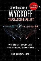 Die Methodologie Wyckoff tiefgründig erklärt (Trading und Investitionskurs: Fortgeschrittene Technische Analyse 1) (German Edition) Kindle Edition