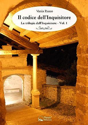Il codice dellInquisitore: La trilogia dellInquisitore Vol.1