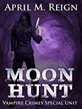 Moon Hunt (Vampire Crimes Special Unit Book 1)