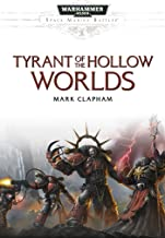 Tyrant of the Hollow Worlds (Space Marine Battles)