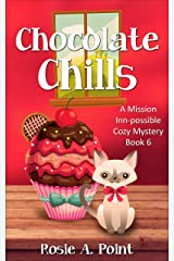 Chocolate Chills (A Mission Inn-possible Cozy Mystery Book 6) Kindle Edition