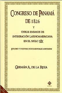 El Congreso de Panamá de 1826 y otros ensayos de integración latinoamericana en el siglo XIX (Spanish Edition)