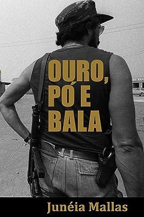 Ouro, Pó e Bala (Amazônia Ilegal Livro 1)