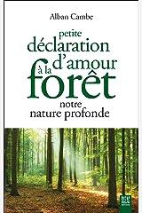 Petite déclaration d'amour à la forêt, notre nature profonde Broché