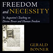 Freedom and Necessity: St. Augustine's Teaching on Divine Power and Human Freedom