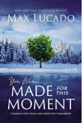 You Were Made for This Moment: Courage for Today and Hope for Tomorrow Kindle Edition