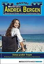 Notärztin Andrea Bergen 1370 - Arztroman: Danas großer Traum (German Edition)