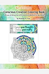 Conscious Creation Coloring Book: 20 Law of Attraction Affirmations & Meditative Mandalas Paperback