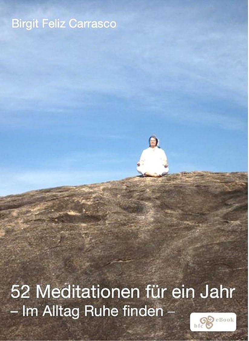 燃やす脚本家広告52 Meditationen für ein Jahr: Im Alltag Ruhe finden (German Edition)