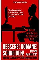 Bessere! Romane! Schreiben!: 50 neue Schreibtipps für Romanautoren Kindle Ausgabe