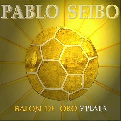 Balon de Oro y Plata de Pablo Seibo en Amazon Music - Amazon.es
