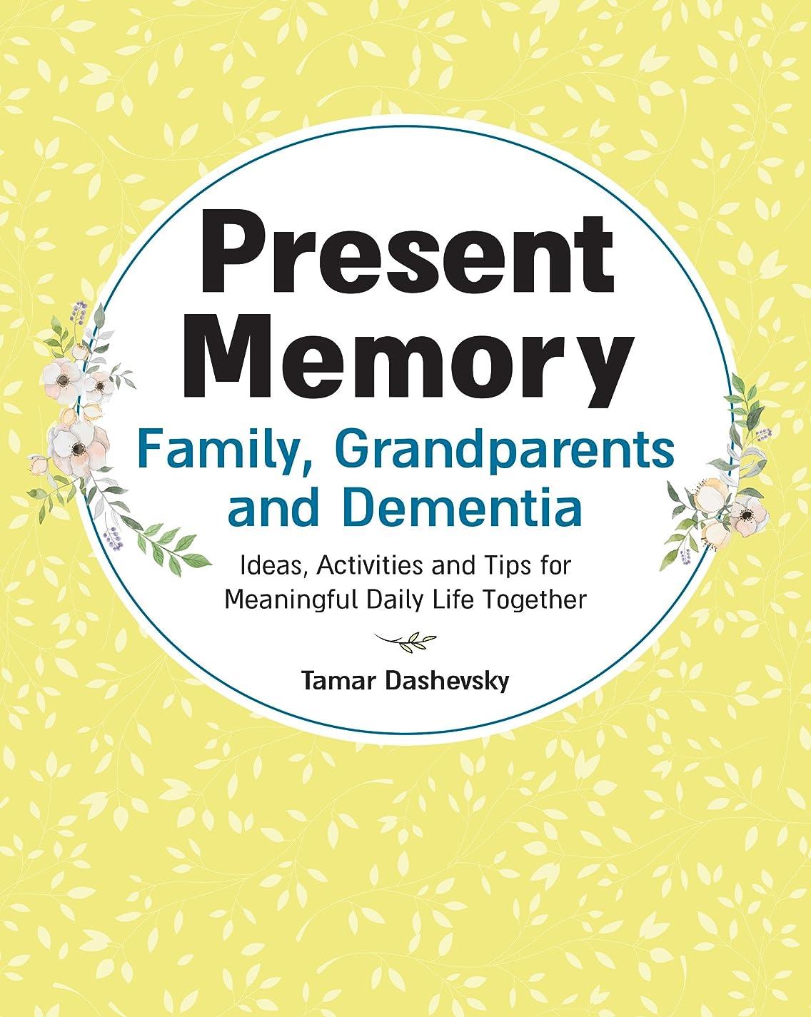 盗賊かび臭いおもちゃPresent Memory - Family, Grandparents and Dementia: Ideas, Activities and Tips for Meaningful Daily Life Together (English Edition)