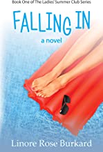 Falling In: A Christian Romance Novel (The Ladies' Summer Club Book 1)