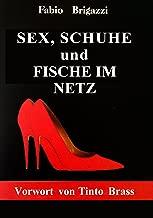 SEX, SCHUHE und FISCHE IM NETZ (German Edition)