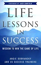 Life Lessons in Success: Wisdom to Win the Game of Life