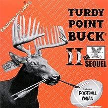 Turdy Point Buck II Da Sequel