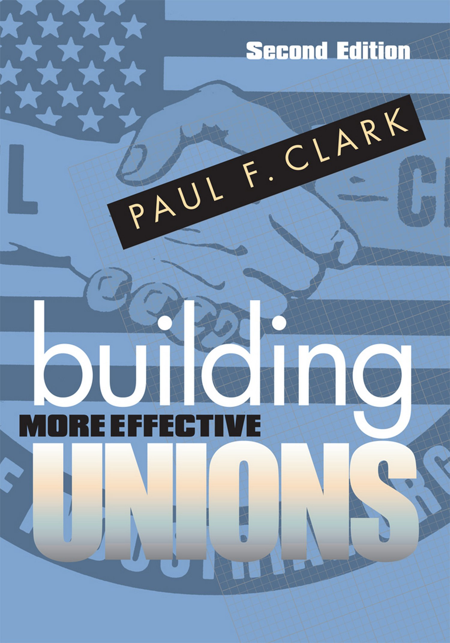 Building More Effective Unions: second edition