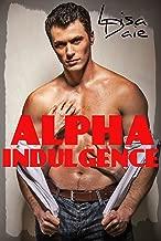 ALPHA INDULGENCE: (Werewolf Shifter FM Steamy Romance Conflict)