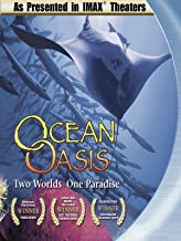 Ocean Oasis Two Worlds - One Paradise - As Seen in Imax Theaters
