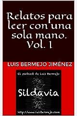 Relatos para leer con una sola mano. Vol. I (Spanish Edition) Kindle Edition