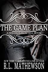The Game Plan: A Neighbor from Hell (A Neighbor From Hell Series Book 5) Kindle Edition