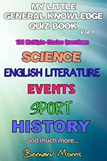 My Little General Knowledge Quiz Book Vol 1: 100 Multiple-Choice Questions