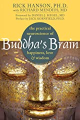 Buddha's Brain: The Practical Neuroscience of Happiness, Love, and Wisdom Kindle Edition