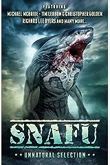 SNAFU: Unnatural Selection Kindle Edition