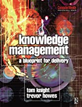 Knowledge Management - A Blueprint for Delivery (Computer Weekly Professional)