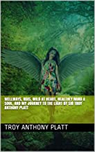 00:03:32 Wellways, NDIS, Wild At Heart, Wellbeing, love  & Thoughts , and My Journey to the Light  By Sir Troy Anthony Platt