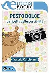 Pesto dolce. La ricetta delle possibilità Formato Kindle