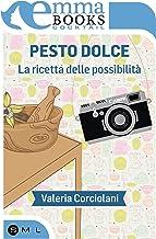 Scaricare Libri Pesto dolce. La ricetta delle possibilità PDF