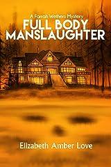 Full Body Manslaughter: A Farrah Wethers Mystery (Book 2) (Farrah Wethers Mysteries) Kindle Edition