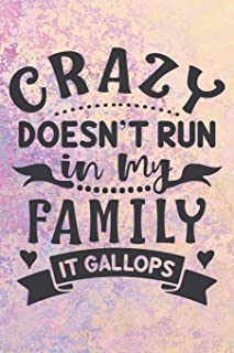Crazy Doesn't Run In My Family It Gallops: Cute Family Quote Notebook Journal Diary for everyone - my crazy family