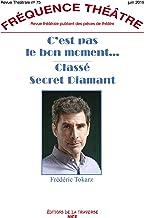 Frequence theatre - t75 - c'est pas le bon moment - classe secret diamant (FREQIUENCE THEA)