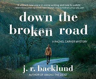Down the Broken Road (A Rachel Carver Mystery)