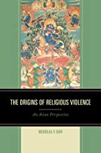The Origins of Religious Violence: An Asian Perspective