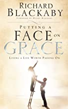 Putting a Face on Grace: Living a Life Worth Passing On