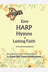 Easy Harp Hymns of Lasting Faith: for the advancing beginner (Good Old Tunes Harp Music) Kindle Edition