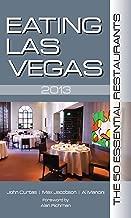 Eating Las Vegas 2013: The 50 Essential Restaurants