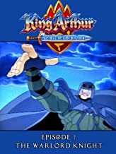King Arthur and the Knights of Justice - Episode 7 - The Warlord Knight