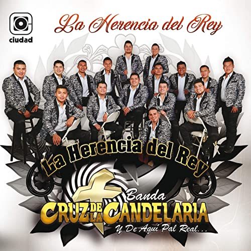 La Herencia del Rey (Y de Aquí Pal Real...) by Banda Cruz De ...