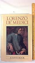 Lorenzo de' Medici: An historical biography