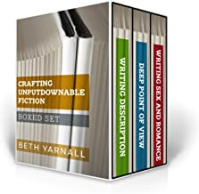 Crafting Unputdownable Fiction Series Boxed Set: Making Description Work Hard For You, Going Deep Into Deep Point of View, Some Like It Hot: Writing Sex and Romance