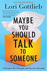 Maybe You Should Talk to Someone: A Therapist, HER Therapist, and Our Lives Revealed (English Edition) eBook Kindle